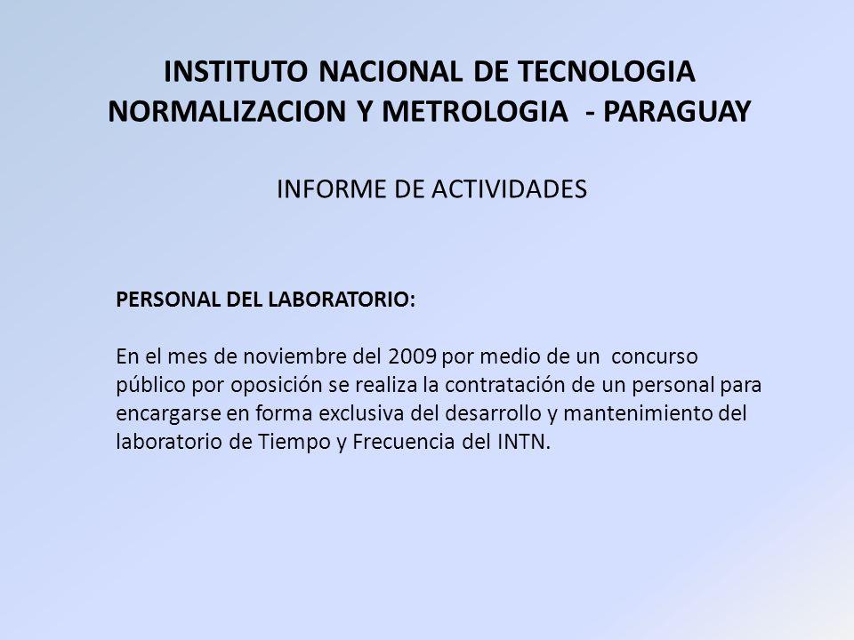 INSTITUTO NACIONAL DE TECNOLOGIA NORMALIZACION Y METROLOGIA - PARAGUAY INFORME DE ACTIVIDADES PERSONAL DEL LABORATORIO: En el mes de noviembre del 200