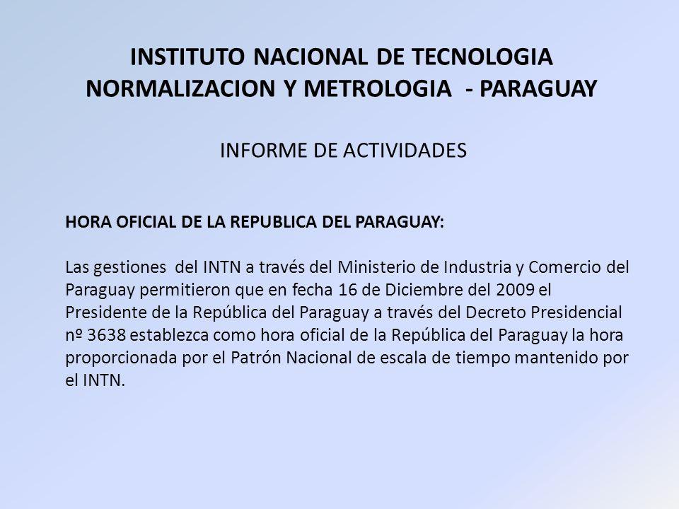 INSTITUTO NACIONAL DE TECNOLOGIA NORMALIZACION Y METROLOGIA - PARAGUAY INFORME DE ACTIVIDADES HORA OFICIAL DE LA REPUBLICA DEL PARAGUAY: Las gestiones