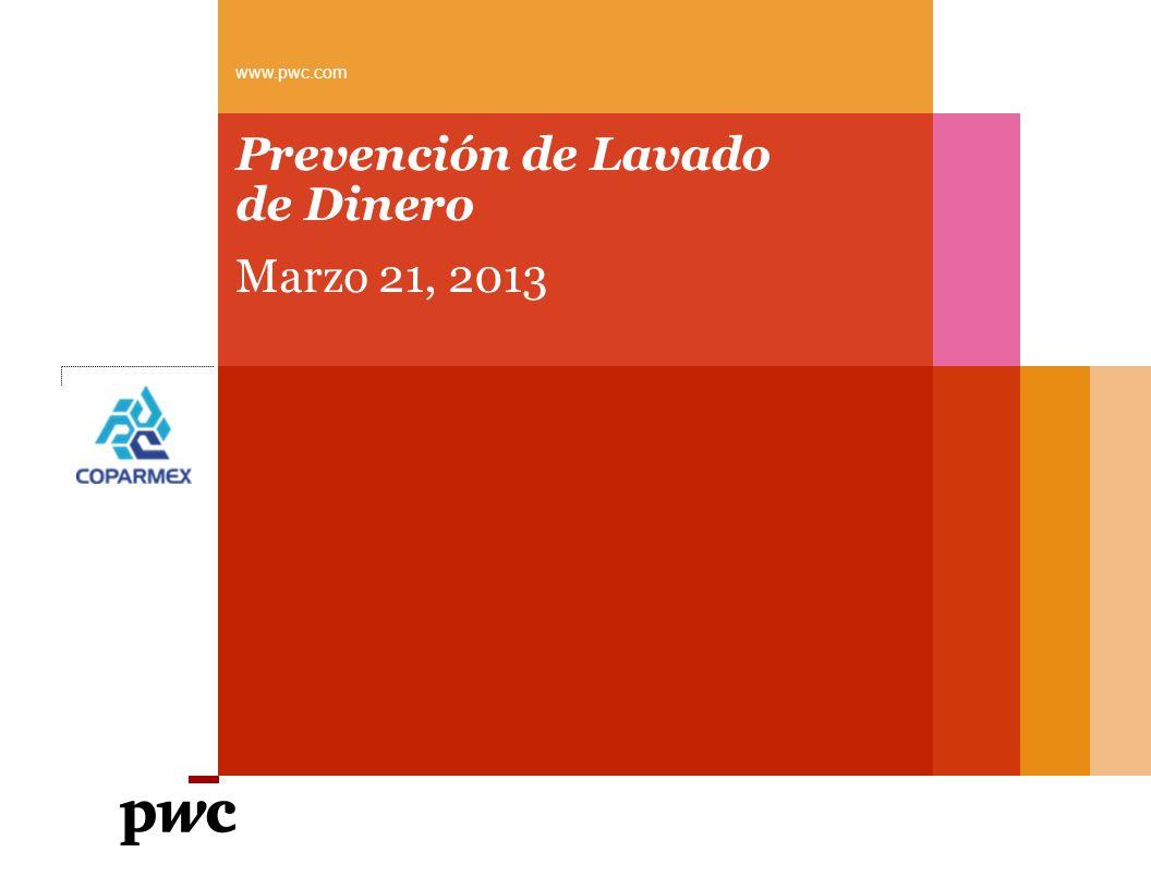 Prevención de Lavado de Dinero Marzo 21, 2013 www.pwc.com