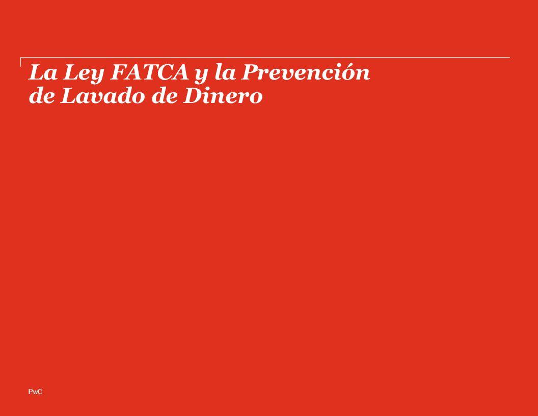 PwC La Ley FATCA y la Prevención de Lavado de Dinero