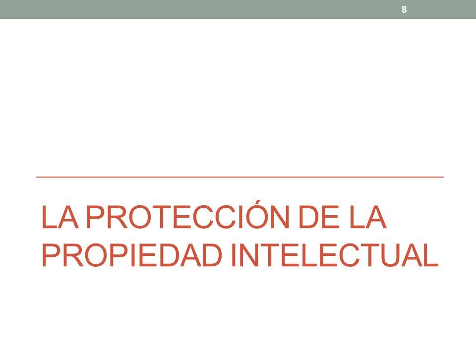 La Protección de la Propiedad Intelectual La propiedad intelectual confiere derechos exclusivos a la actividad intelectual en el área industrial, científica, literaria o artística.