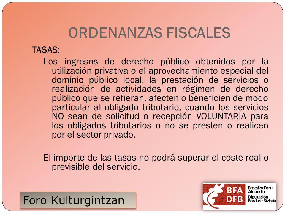 Foro Kulturgintzan ORDENANZAS FISCALES TASAS: Los ingresos de derecho público obtenidos por la utilización privativa o el aprovechamiento especial del