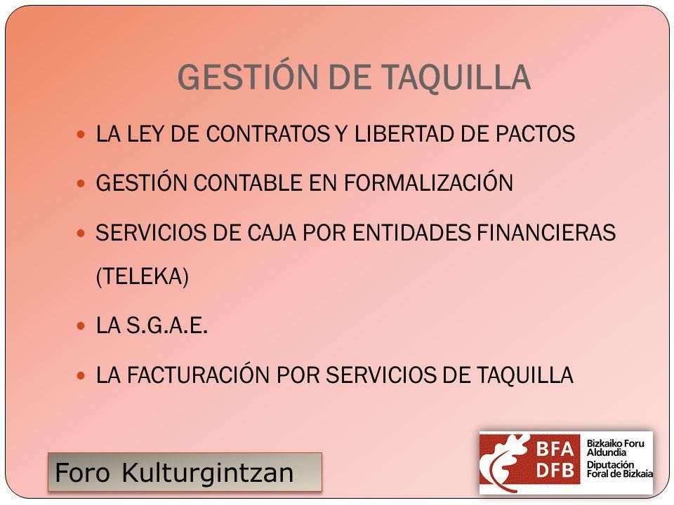 Foro Kulturgintzan GESTIÓN DE TAQUILLA LA LEY DE CONTRATOS Y LIBERTAD DE PACTOS GESTIÓN CONTABLE EN FORMALIZACIÓN SERVICIOS DE CAJA POR ENTIDADES FINA