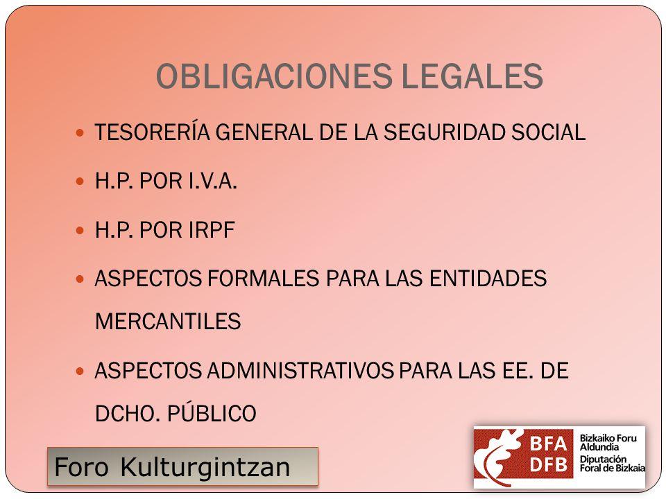 Foro Kulturgintzan OBLIGACIONES LEGALES TESORERÍA GENERAL DE LA SEGURIDAD SOCIAL H.P. POR I.V.A. H.P. POR IRPF ASPECTOS FORMALES PARA LAS ENTIDADES ME