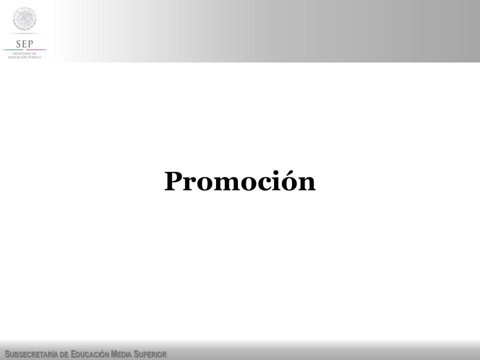 S UBSECRETARÍA DE E DUCACIÓN M EDIA S UPERIOR Promoción