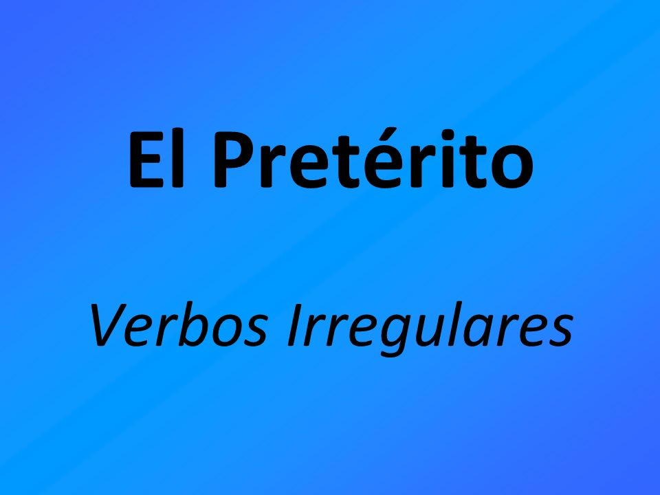 i – stem hacer – hic-**= did, made querer – quis-=tried no querer= refused venir – vin-=came ** In the él/ella/Ud preterite form of hacer the c changes to z to keep the (s) sound.