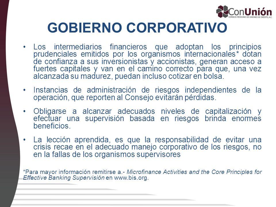 GOBIERNO CORPORATIVO Los intermediarios financieros que adoptan los principios prudenciales emitidos por los organismos internacionales* dotan de conf