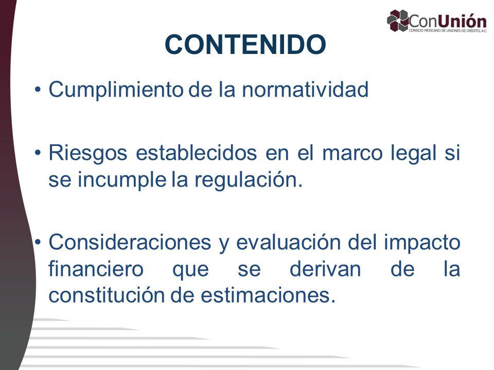 CONTENIDO Cumplimiento de la normatividad Riesgos establecidos en el marco legal si se incumple la regulación. Consideraciones y evaluación del impact