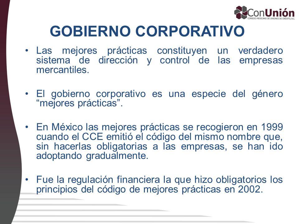 GOBIERNO CORPORATIVO Las mejores prácticas constituyen un verdadero sistema de dirección y control de las empresas mercantiles. El gobierno corporativ