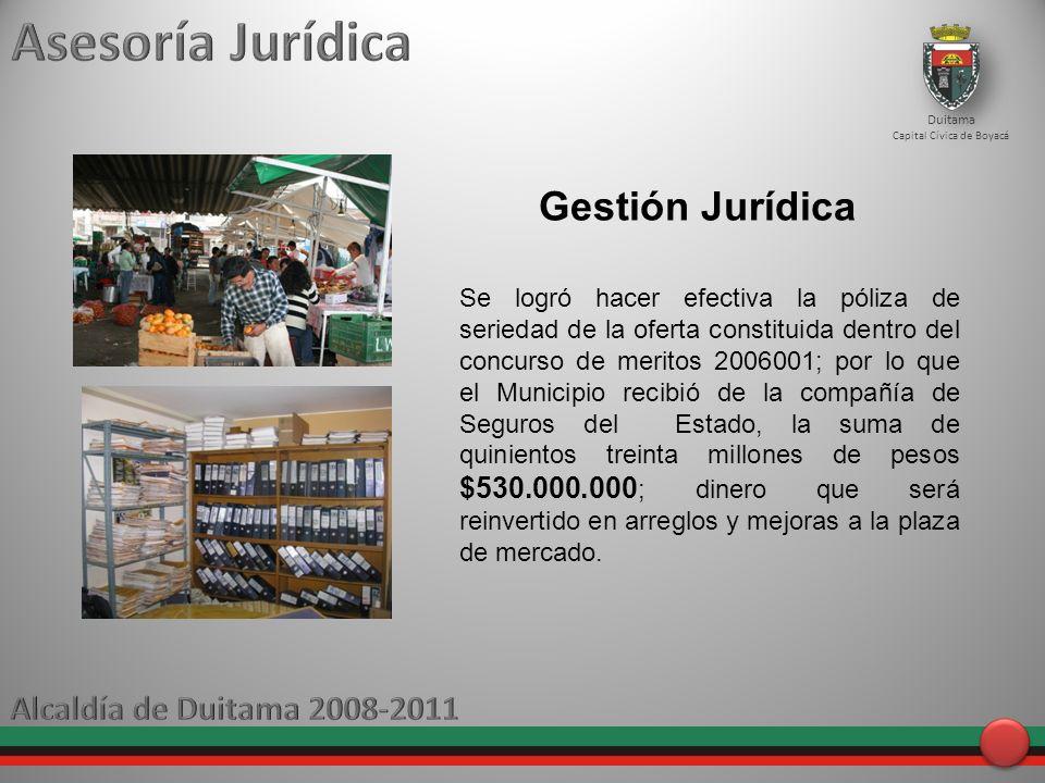Gestión Jurídica Duitama Capital Cívica de Boyacá Se logró hacer efectiva la póliza de seriedad de la oferta constituida dentro del concurso de merito