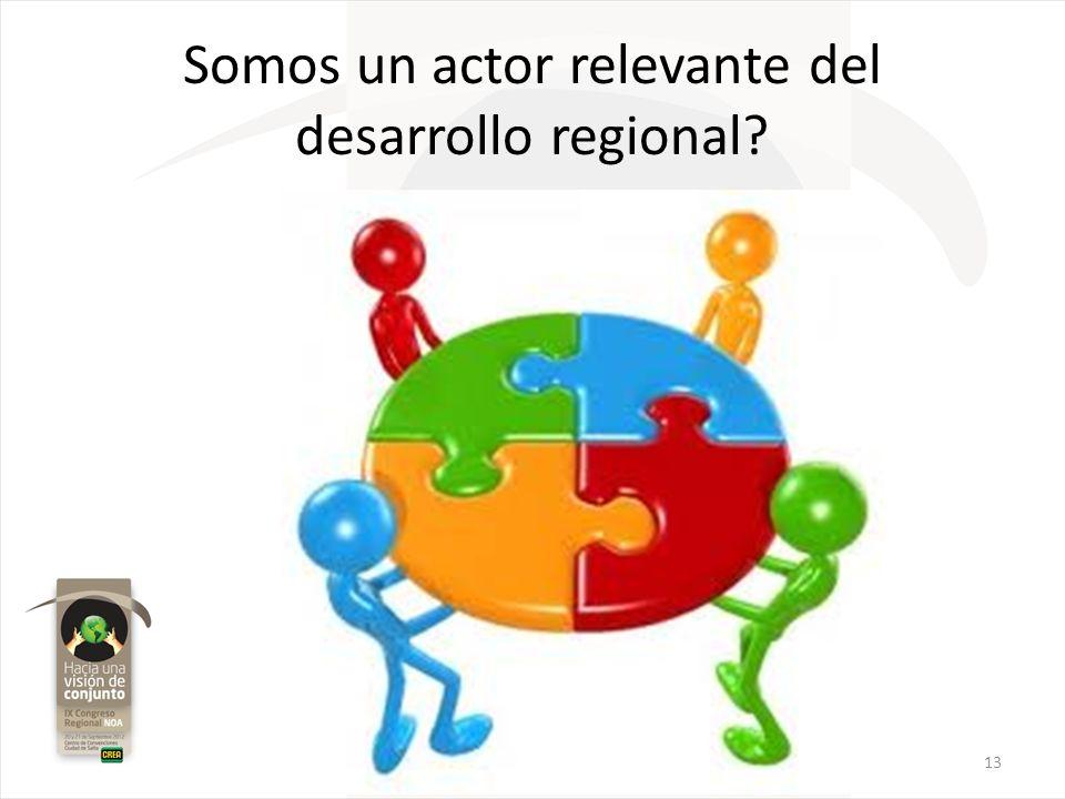 Somos un actor relevante del desarrollo regional? 13
