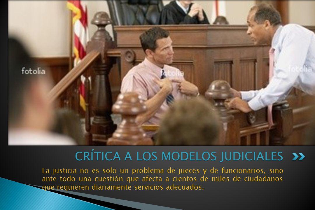 La justicia no es solo un problema de jueces y de funcionarios, sino ante todo una cuestión que afecta a cientos de miles de ciudadanos que requieren diariamente servicios adecuados.