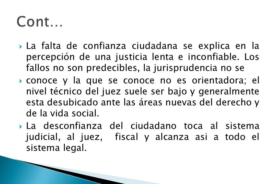 La falta de confianza ciudadana se explica en la percepción de una justicia lenta e inconfiable.