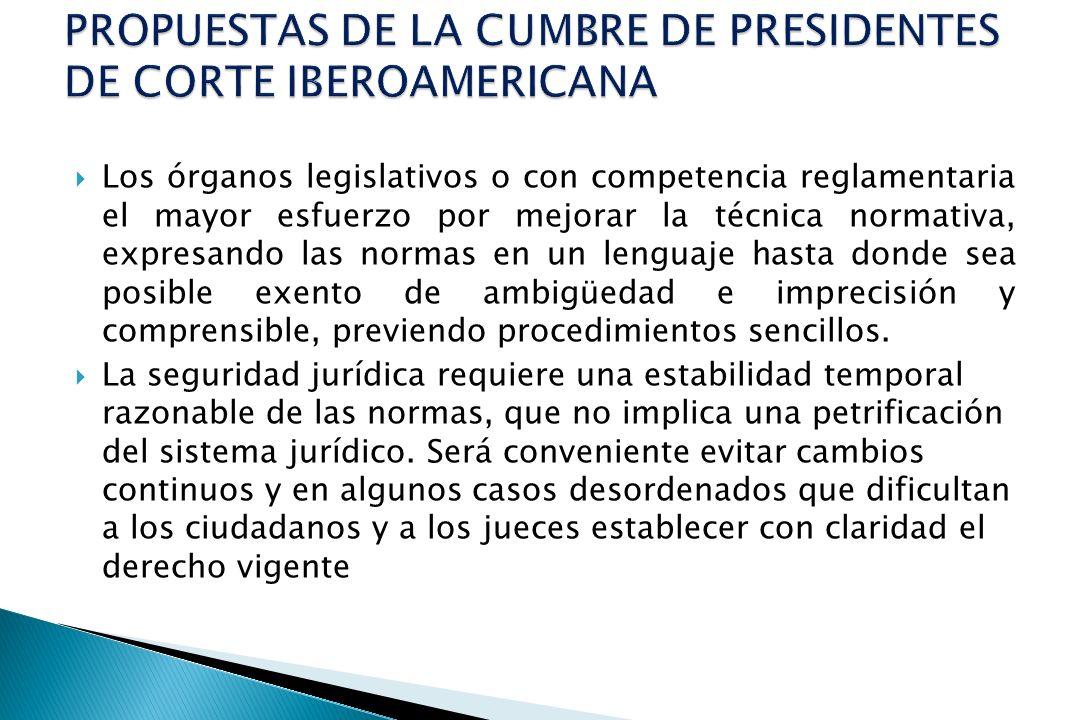 Los órganos legislativos o con competencia reglamentaria el mayor esfuerzo por mejorar la técnica normativa, expresando las normas en un lenguaje hast