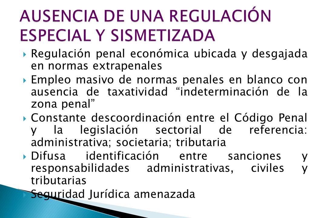 Regulación penal económica ubicada y desgajada en normas extrapenales Empleo masivo de normas penales en blanco con ausencia de taxatividad indetermin
