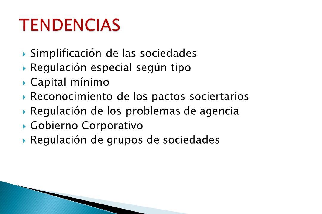 Simplificación de las sociedades Regulación especial según tipo Capital mínimo Reconocimiento de los pactos sociertarios Regulación de los problemas de agencia Gobierno Corporativo Regulación de grupos de sociedades