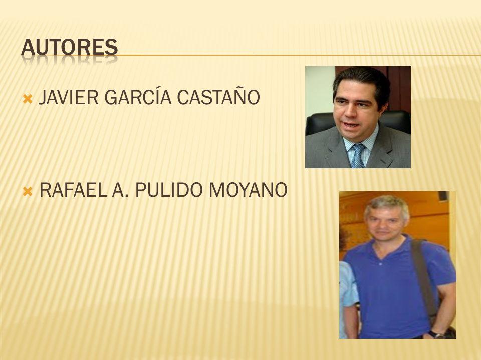 JAVIER GARCÍA CASTAÑO RAFAEL A. PULIDO MOYANO