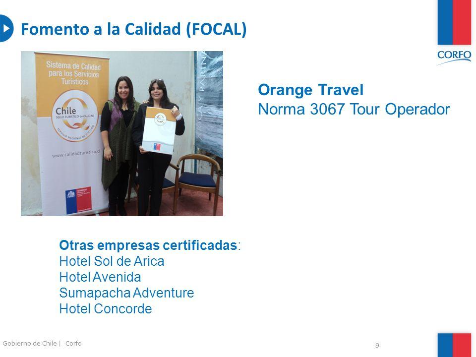 9 Fomento a la Calidad (FOCAL) Orange Travel Norma 3067 Tour Operador Otras empresas certificadas: Hotel Sol de Arica Hotel Avenida Sumapacha Adventur