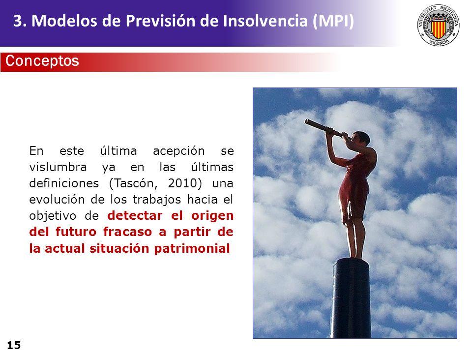 15 En este última acepción se vislumbra ya en las últimas definiciones (Tascón, 2010) una evolución de los trabajos hacia el objetivo de detectar el o