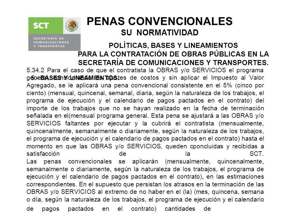 5.34.2 Para el caso de que el contratista la OBRAS y/o SERVICIOS el programa general, considerando los ajustes de costos y sin aplicar el Impuesto al