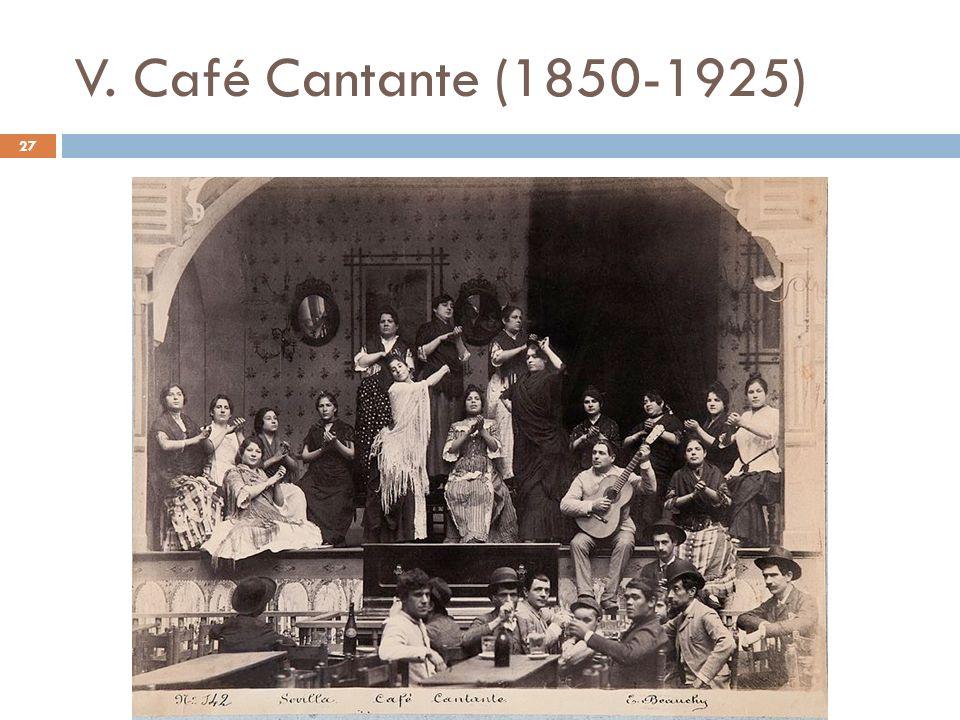 V. Café Cantante (1850-1925) 27