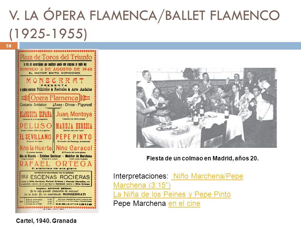 V. LA ÓPERA FLAMENCA/BALLET FLAMENCO (1925-1955) 38 Cartel, 1940. Granada Fiesta de un colmao en Madrid, años 20. Interpretaciones: Niño Marchena/Pepe