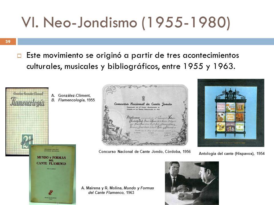 VI. Neo-Jondismo (1955-1980) Este movimiento se originó a partir de tres acontecimientos culturales, musicales y bibliográficos, entre 1955 y 1963. 39