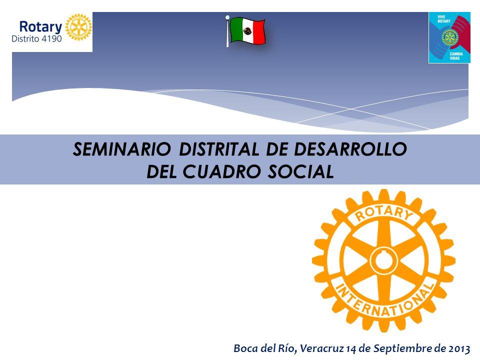 SEMINARIO REGIONAL DE DESARROLLO DEL LIDERAZGO AÑO ROTARIO 2013-2014 Boca del Río, Veracruz 14 de Septiembre de 2013