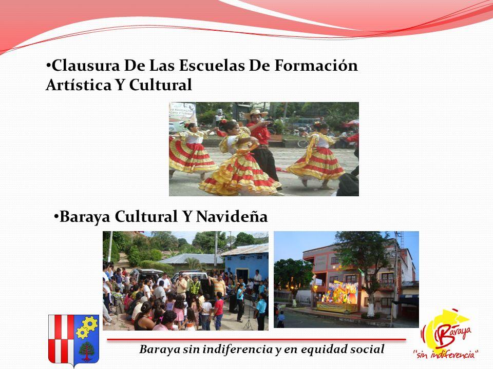 Baraya sin indiferencia y en equidad social Clausura De Las Escuelas De Formación Artística Y Cultural Baraya Cultural Y Navideña