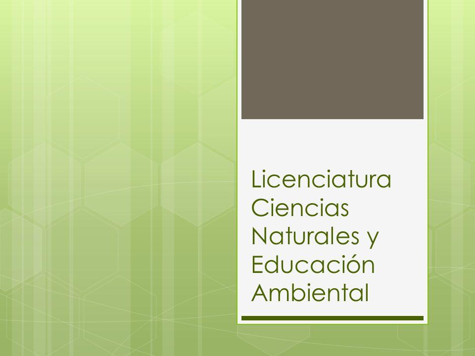 Licenciatura Ciencias Naturales y Educación Ambiental