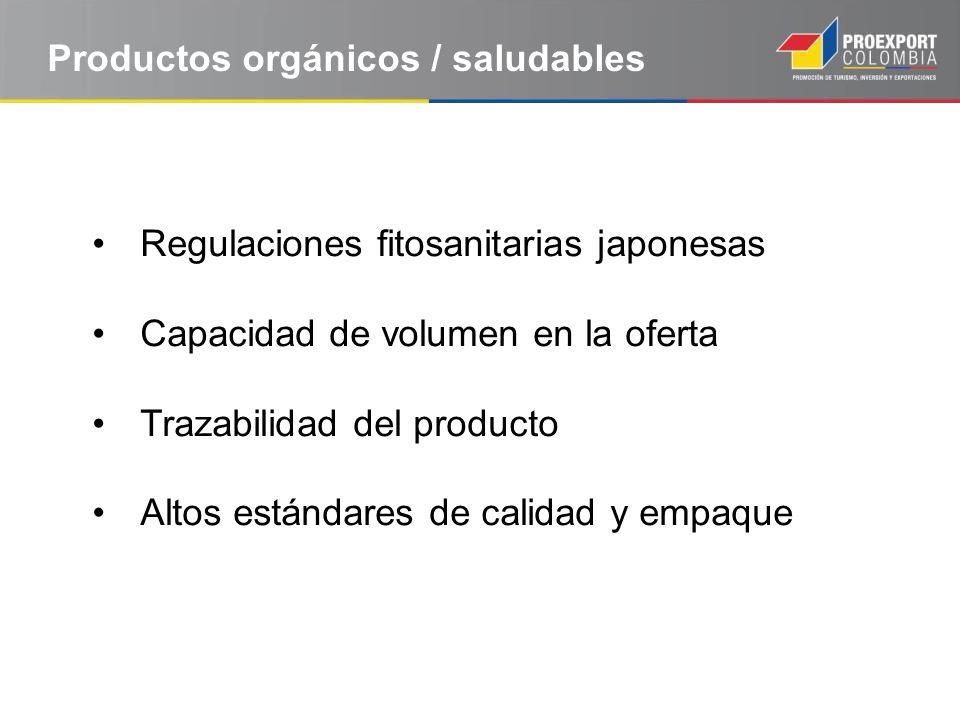 Productos orgánicos / saludables Regulaciones fitosanitarias japonesas Capacidad de volumen en la oferta Trazabilidad del producto Altos estándares de