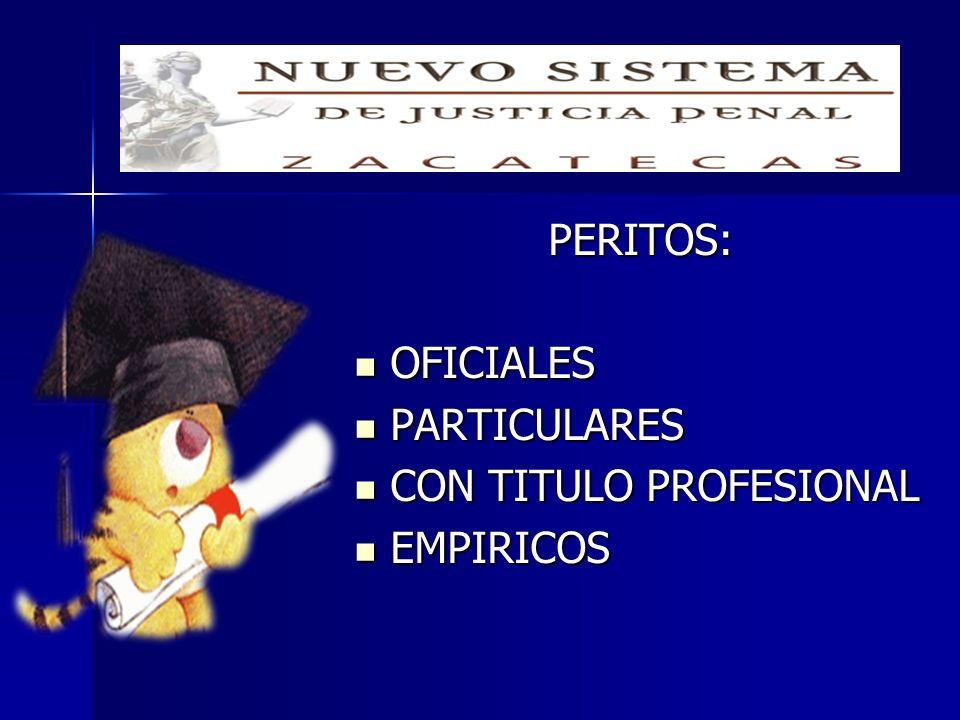 PERITOS: OFICIALES OFICIALES PARTICULARES PARTICULARES CON TITULO PROFESIONAL CON TITULO PROFESIONAL EMPIRICOS EMPIRICOS
