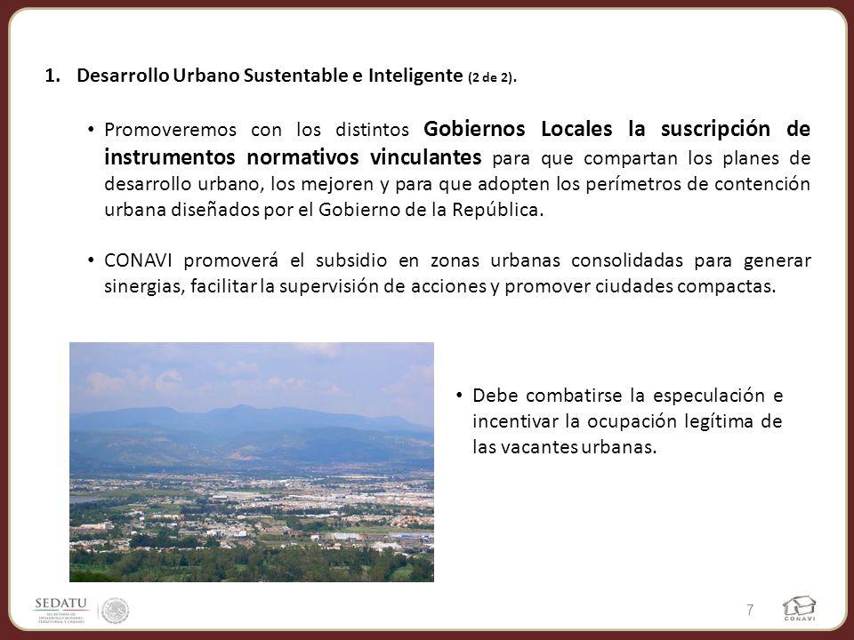 1.Desarrollo Urbano Sustentable e Inteligente (2 de 2). Promoveremos con los distintos Gobiernos Locales la suscripción de instrumentos normativos vin