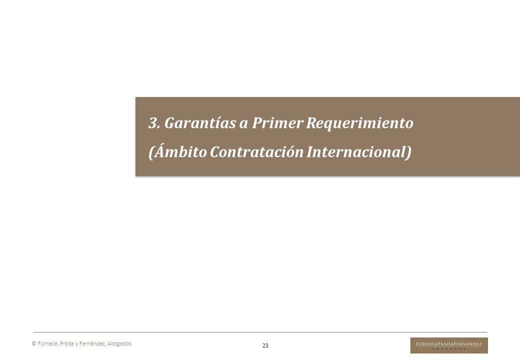 3. Garantías a Primer Requerimiento (Ámbito Contratación Internacional) 3. Garantías a Primer Requerimiento (Ámbito Contratación Internacional) 23 © F