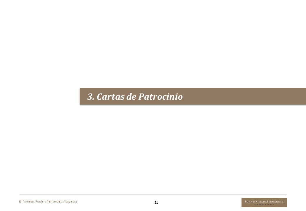 3. Cartas de Patrocinio 31 © Fornesa, Prada y Fernández, Abogados