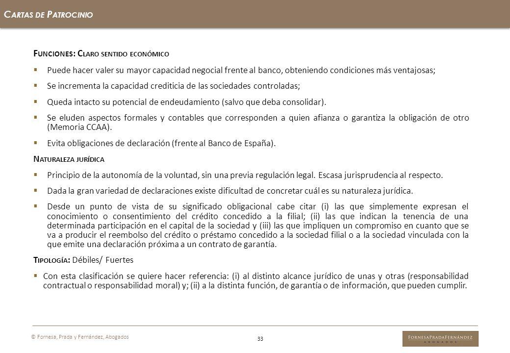 33 C ARTAS DE P ATROCINIO © Fornesa, Prada y Fernández, Abogados F UNCIONES : C LARO SENTIDO ECONÓMICO Puede hacer valer su mayor capacidad negocial f
