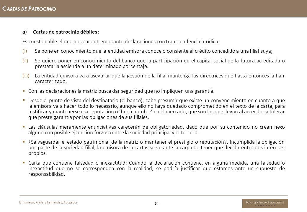 34 C ARTAS DE P ATROCINIO © Fornesa, Prada y Fernández, Abogados a)Cartas de patrocinio débiles: Es cuestionable el que nos encontremos ante declaraci