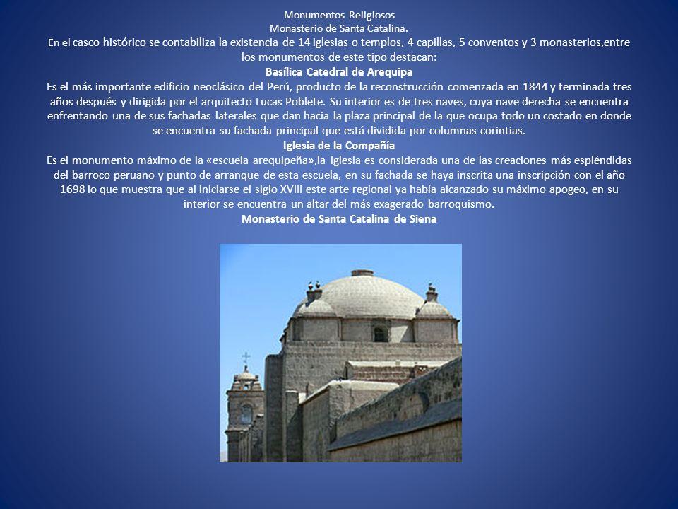 Monumentos Religiosos Monasterio de Santa Catalina. En el casco histórico se contabiliza la existencia de 14 iglesias o templos, 4 capillas, 5 convent