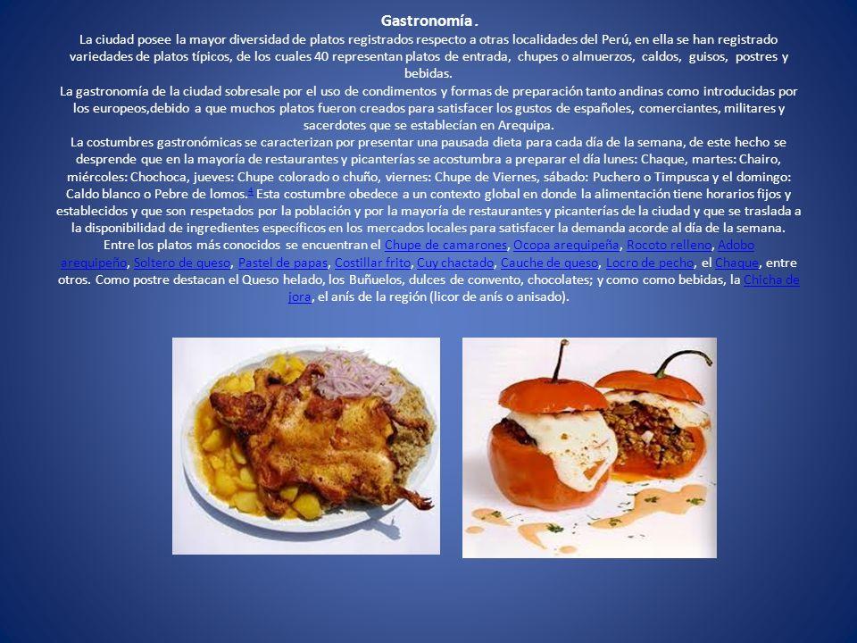Gastronomía. La ciudad posee la mayor diversidad de platos registrados respecto a otras localidades del Perú, en ella se han registrado variedades de