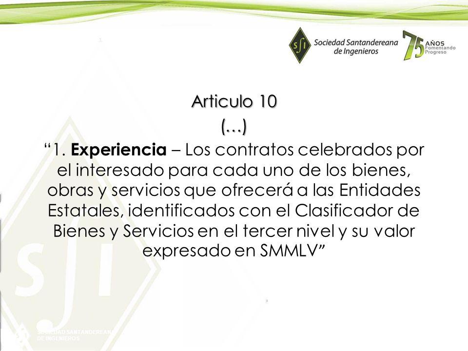 SOCIEDAD SANTANDEREANA DE INGENIEROS Articulo 10 (…) 1. Experiencia – Los contratos celebrados por el interesado para cada uno de los bienes, obras y