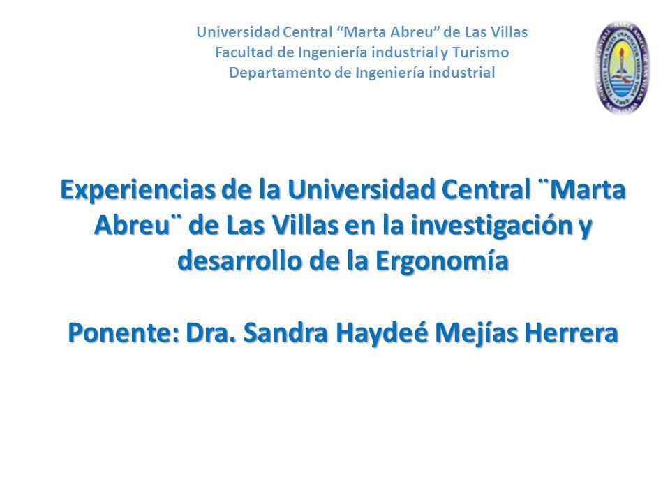 Universidad Central Marta Abreu de Las Villas Facultad de Ingeniería industrial y Turismo Departamento de Ingeniería industrial Experiencias de la Uni