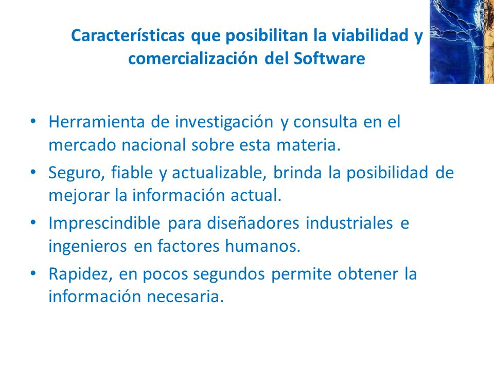 Características que posibilitan la viabilidad y comercialización del Software Herramienta de investigación y consulta en el mercado nacional sobre est