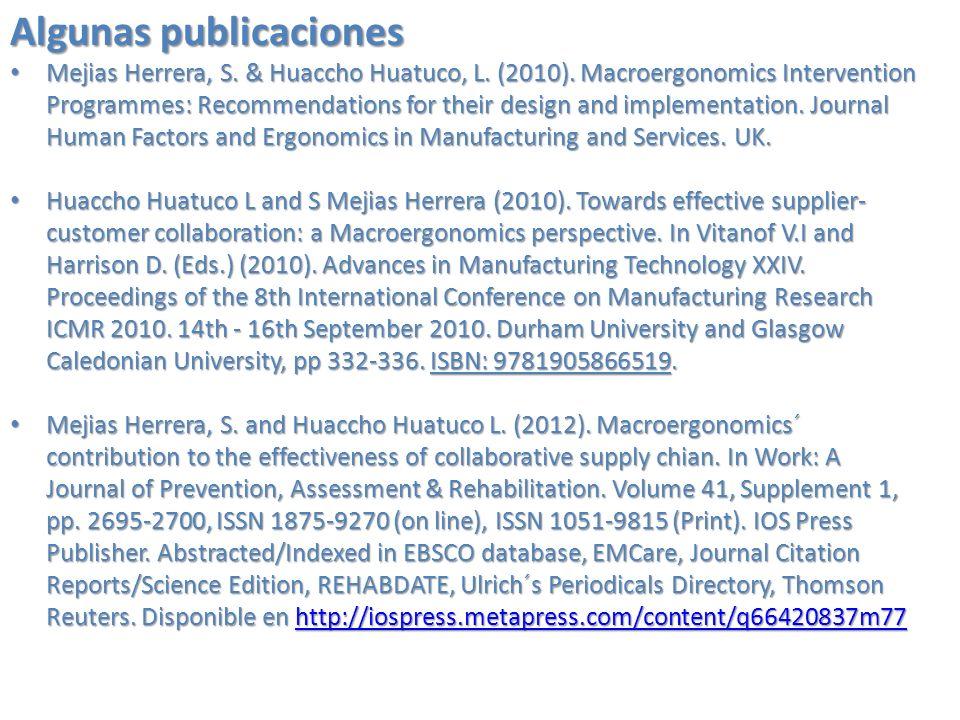 Algunas publicaciones Mejias Herrera, S. & Huaccho Huatuco, L. (2010). Macroergonomics Intervention Programmes: Recommendations for their design and i