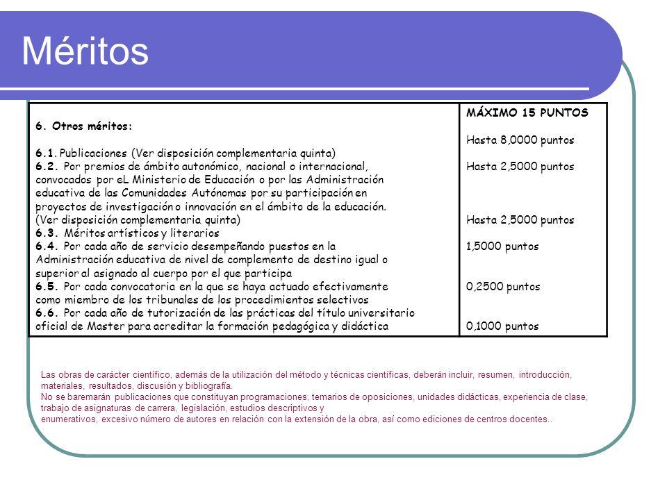 Méritos 6.Otros méritos: 6.1. Publicaciones (Ver disposición complementaria quinta) 6.2.