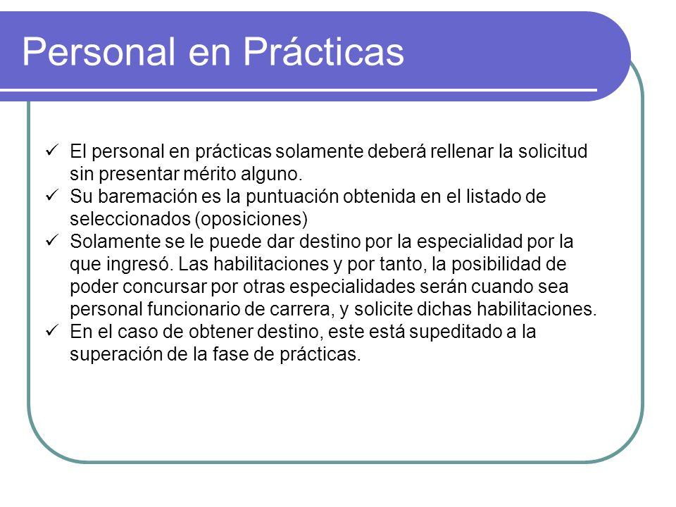 Personal en Prácticas El personal en prácticas solamente deberá rellenar la solicitud sin presentar mérito alguno.