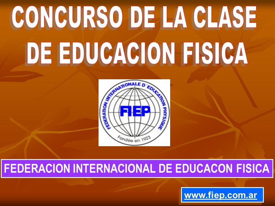 FEDERACION INTERNACIONAL DE EDUCACON FISICA www.fiep.com.ar