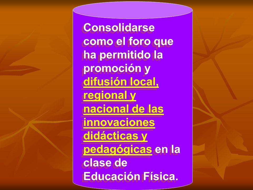Consolidarse como el foro que ha permitido la promoción y difusión local, regional y nacional de las innovaciones didácticas y pedagógicas en la clase