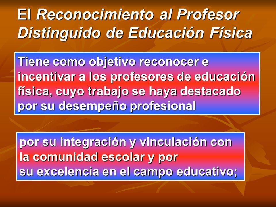 El Reconocimiento al Profesor Distinguido de Educación Física El Reconocimiento al Profesor Distinguido de Educación Física Tiene como objetivo recono