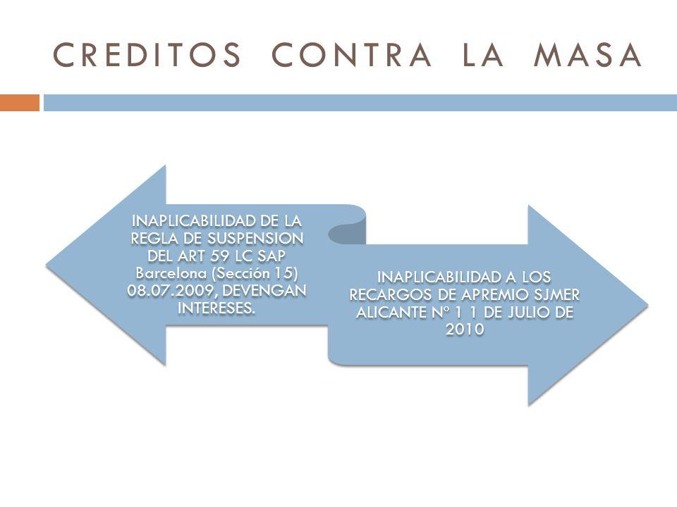 CREDITOS CONTRA LA MASA INAPLICABILIDAD DE LA REGLA DE SUSPENSION DEL ART 59 LC SAP Barcelona (Sección 15) 08.07.2009, DEVENGAN INTERESES. INAPLICABIL