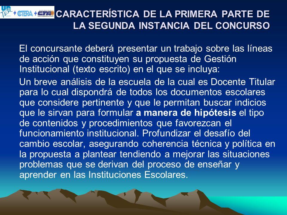 CARACTERÍSTICA DE LA PRIMERA PARTE DE LA SEGUNDA INSTANCIA DEL CONCURSO El concursante deberá presentar un trabajo sobre las líneas de acción que cons